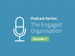 The Engaged Organization Episode 7